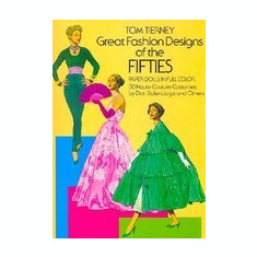 Great Fashion Designs of the Fifties Paper Dolls: 30 Haute Couture Costumes by Dior, Balenciaga and Others - Carte in engleza