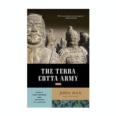 The Terra Cotta Army: China's First Emperor and the Birth of a Nation - Carte in engleza