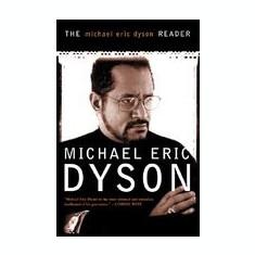 The Michael Eric Dyson Reader - Carte in engleza