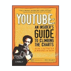 YouTube: An Insider's Guide to Climbing the Charts - Carte in engleza