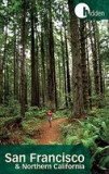 Hidden San Francisco & Northern California: Including Napa, Sonoma, Mendocino, Santa Cruz, Monterey, Yosemite, and Lake Tahoe