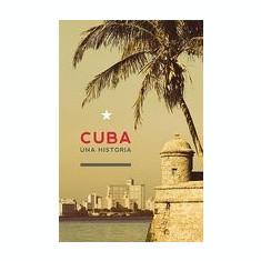 Cuba: Una Historia - Carte in engleza