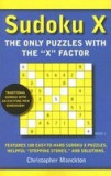 Sudoku X: The Only Puzzles with the 'x' Factor