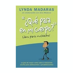 Que Pasa En Mi Cuerpo? Libro Para Muchachos: La Guia de Mayor Venta Sobre El Desarrollo Escrita Para Adolescentes y Preadolescentes - Carte in engleza