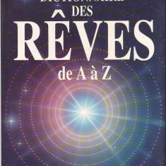 Hanns Kurth - Dictionnaire des Reves de A a Z.Le guide complet pour l'analyse et l'interpretation des reves - 34936 - DEX