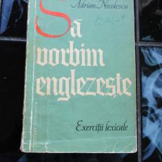 Adrian Nicolescu - Sa vorbim Englezeste - exercitii lexicale - Curs Limba Engleza