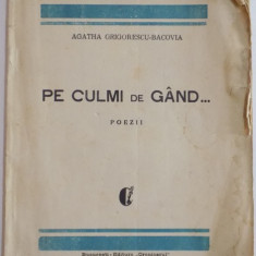 PE CULMI DE GAND... POEZII de AGATHA GRIGORESCU - BACOVIA 1934, DEDICATIE*