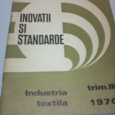 INOVATII SI STANDARDE INDUSTRIA TEXTILA 1970 - Carti Inventica