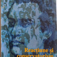 REACTIUNE SI CONSERVATORISM, ESEU ASUPRA IMAGINARULUI POLITIC EMINESCIAN de IOAN STANOMIR, 2000
