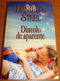 Dincolo de aparente - Danielle Steel, 2013