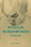 William Wordsworth: A Poetic Life