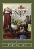 Treasure Hunting the Flea Markets of France: The Essential Guide to Buying Antiques