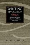 Writing Revolution: Aesthetics and Politics in Hawthorne, Whitman, and Thoreau
