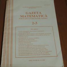 Gazeta Matematica anul XCVIII nr 2-3 - 1993 !!! - Revista scolara