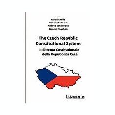 The Czech Republic Constitutional System. Il Sistema Costituzionale Della Repubblica Ceca - Carte in engleza