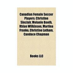 Canadian Female Soccer Players: Christine Sinclair, Melanie Booth, Rhian Wilkinson, Martina Franko, Christine Latham, Candace Chapman - Carte in engleza