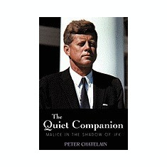 The Quiet Companion: Malice in the Shadow of JFK - Carte in engleza