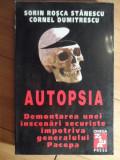 Autopsia Demontarea Unei Inscenari Securiste Impotriva Genera - Sorin Rosca Stanescu, Cornel Dumitrescu ,530578
