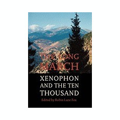 The Long March: Xenophon and the Ten Thousand