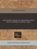 Alexandri Mori Ad Quaedam Loca Novi Foederis Notae (1661)