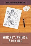 Whiskey, Whimsy, & Rhymes