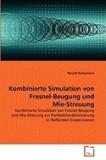 Kombinierte Simulation Von Fresnel-Beugung Und Mie-Streuung