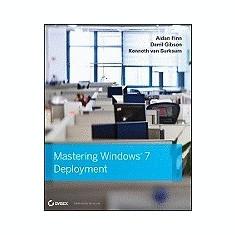 Mastering Windows 7 Deployment - Carte in engleza