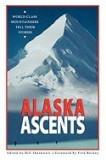 Alaska Ascents: World-Class Mountaineers Tell Thei