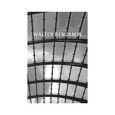 Walter Benjamin: A Philosophical Portrait - Carte in engleza