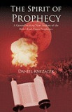 The Spirit of Prophecy: A Groundbreaking New Analysis of the Bible's End-Times Prophecies