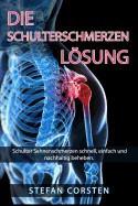 Die Schulterschmerzen Loesung: Schulter Sehnenschmerzen Schnell, Einfach Und Nachhaltig Beheben. foto