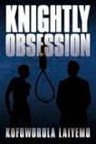 Knightly Obsession
