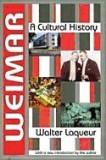 Weimar: A Cultural History
