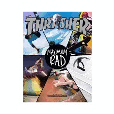 Maximum Rad: The Iconic Covers of Thrasher Magazine - Carte in engleza