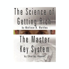 The Science of Getting Rich by Wallace D. Wattles and the Master Key System by Charles Haanel - Carte in engleza