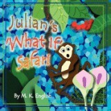 Julian's 'What If' Safari