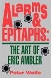 Alarms & Epitaphs: The Art of Eric Ambler