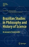 Brazilian Studies in Philosophy and History of Science: An Account of Recent Works