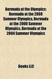Bermuda at the Olympics: Bermuda at the 2008 Summer Olympics, Bermuda at the 2000 Summer Olympics, Bermuda at the 2004 Summer Olympics
