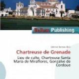 Chartreuse de Grenade - Carte in engleza