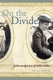 On the Divide: The Many Lives of Willa Cather