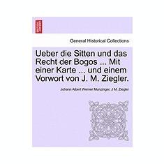 Ueber Die Sitten Und Das Recht Der Bogos ... Mit Einer Karte ... Und Einem Vorwort Von J. M. Ziegler. - Carte in engleza