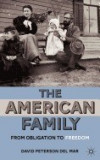 The American Family: From Obligation to Freedom