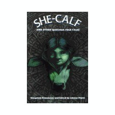 She-Calf and Other Quechua Folk Tales - Carte in engleza