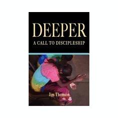 Deeper: A Call to Discipleship - Carte in engleza