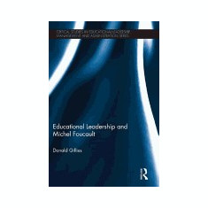 Educational Leadership and Michel Foucault - Carte in engleza