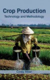 Crop Production: Technology and Methodology