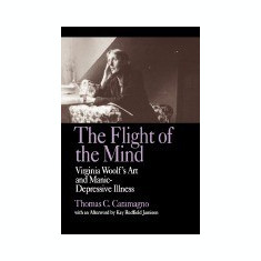 The Flight of the Mind: Virginia Woolf's Art and Manic-Depressive Illness