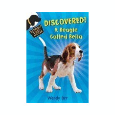 Discovered! a Beagle Called Bella - Carte in engleza