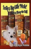 """Scotty a Tiny Little """"""""Westie"""""""" Has a Story to Tell"""